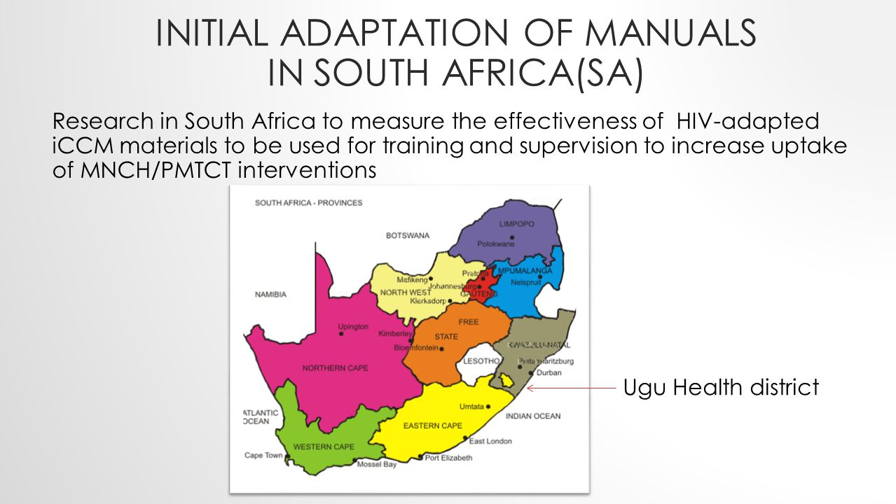 INITIAL ADAPTATION OF MANUALS IN SOUTH AFRICA(SA) Research in South Africa to measure the effectiveness of HIV-adapted iCCM materials to be used for t