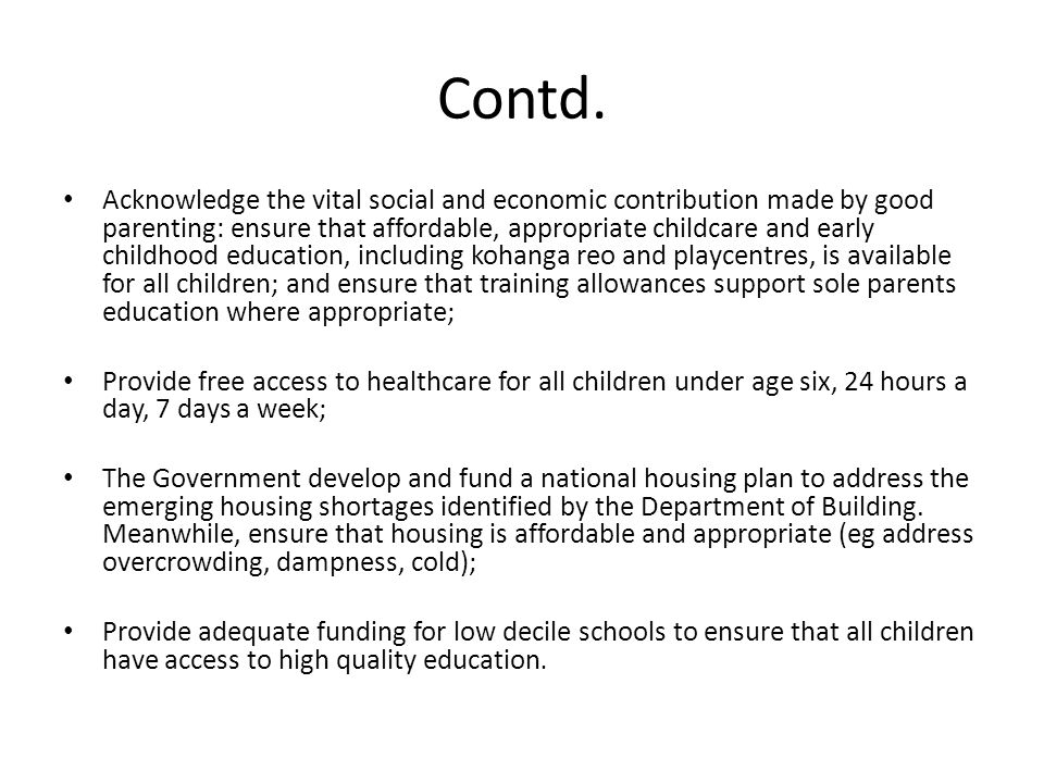 Contd. Acknowledge the vital social and economic contribution made by good parenting: ensure that affordable, appropriate childcare and early childhoo