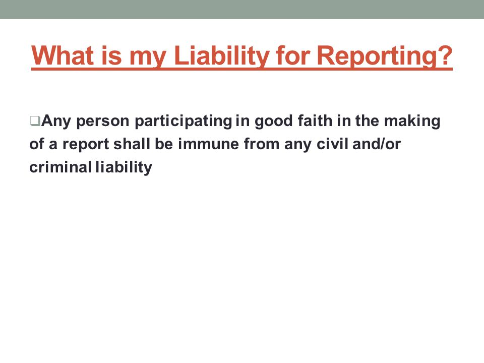 What is my Liability for Reporting.