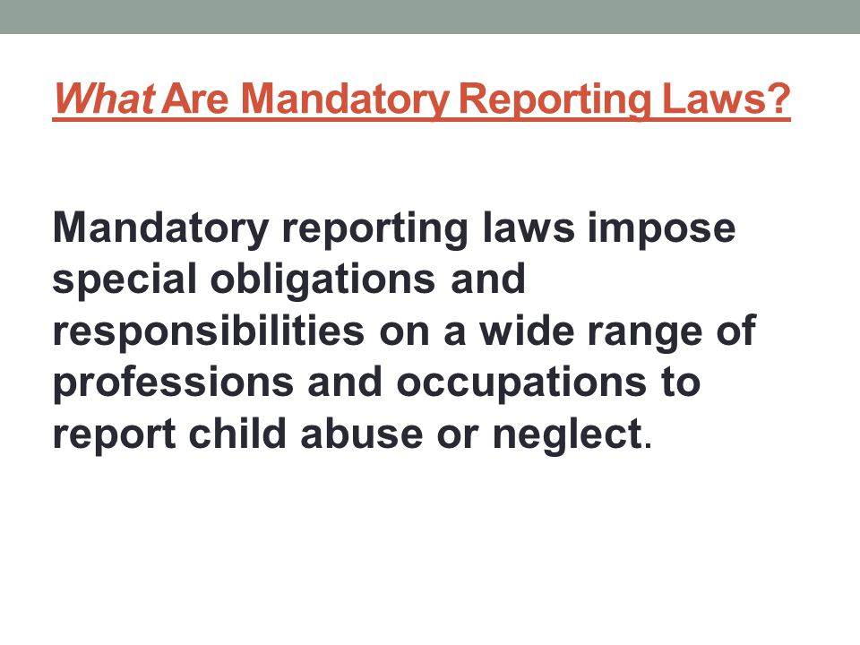 What Are Mandatory Reporting Laws.