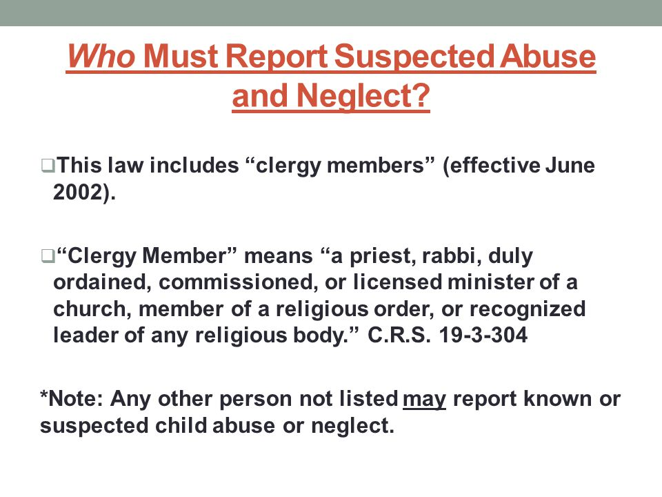 Who Must Report Suspected Abuse and Neglect.