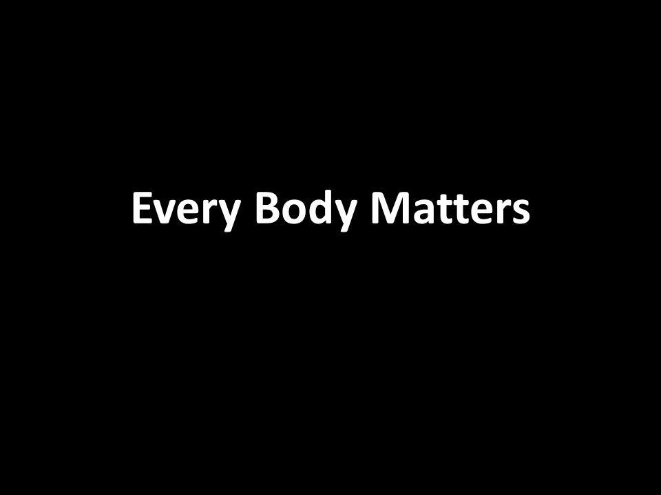 Every Body Matters
