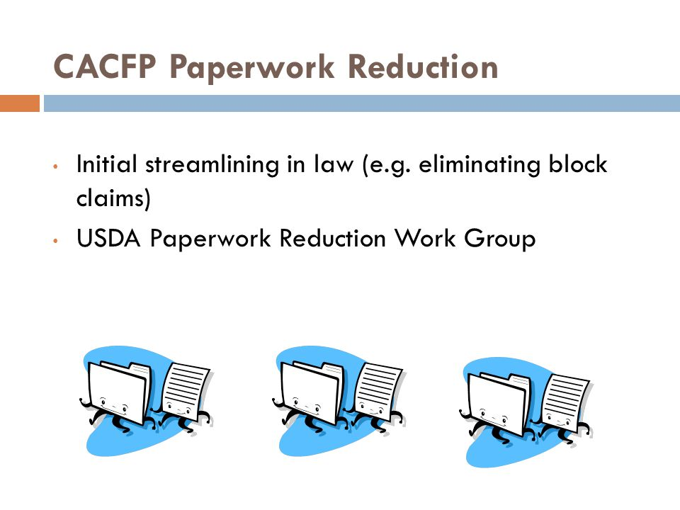 CACFP Paperwork Reduction Initial streamlining in law (e.g.
