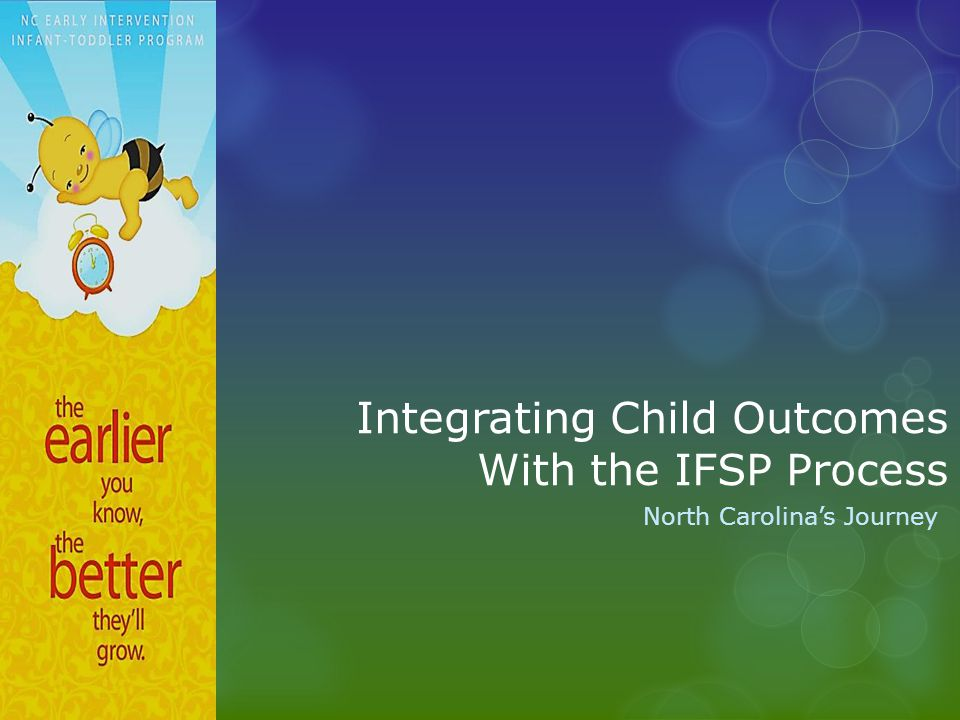 Integrating Child Outcomes With the IFSP Process North Carolina's Journey