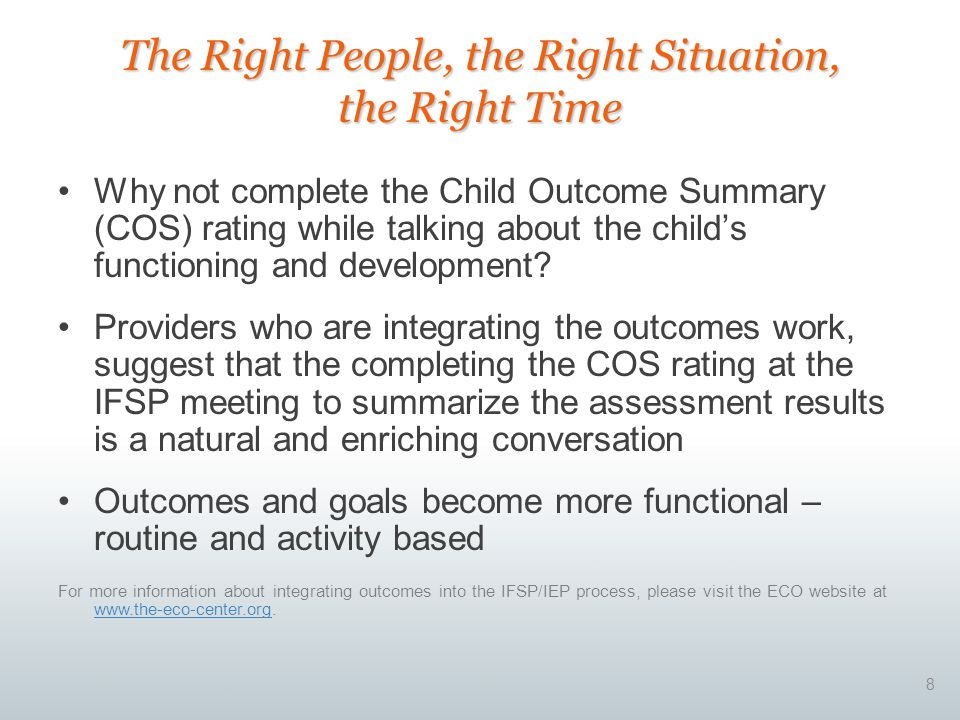 Why not complete the Child Outcome Summary (COS) rating while talking about the child's functioning and development.