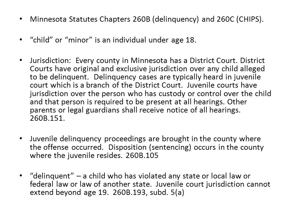 Age 10: children age 10 and older can be summoned to juvenile court and found to be delinquent.