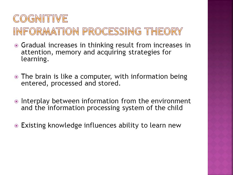  Gradual increases in thinking result from increases in attention, memory and acquiring strategies for learning.