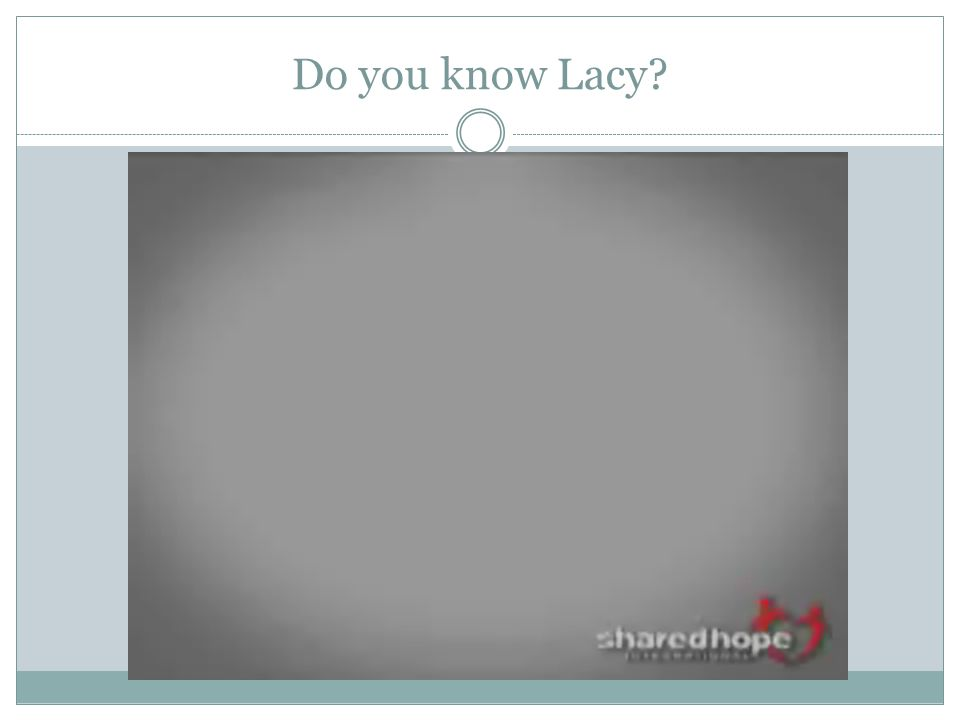 Do you know Lacy?