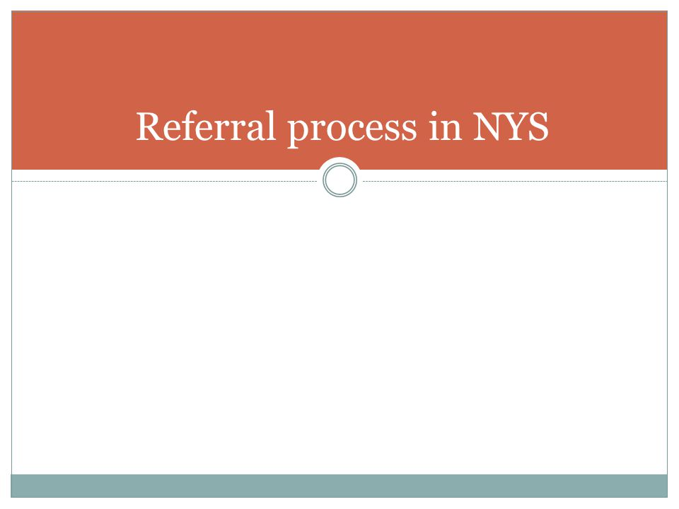 Referral process in NYS