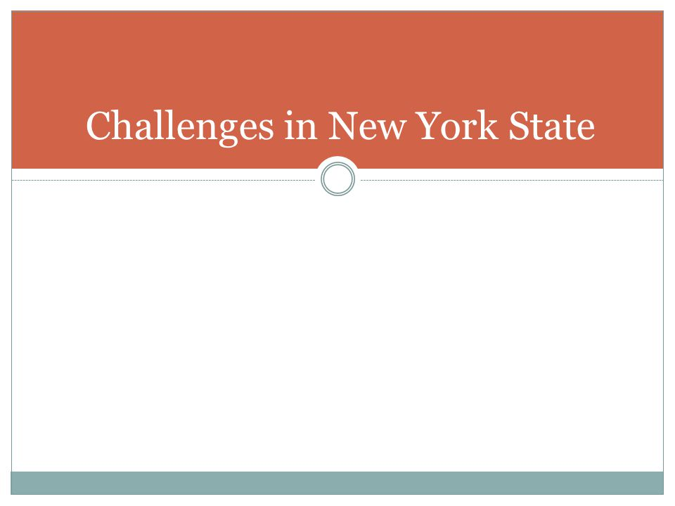 Challenges in New York State