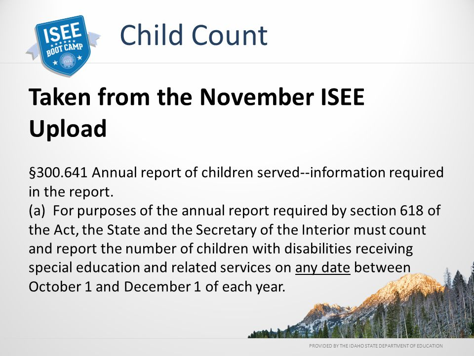 Taken from the November ISEE Upload §300.641 Annual report of children served--information required in the report.