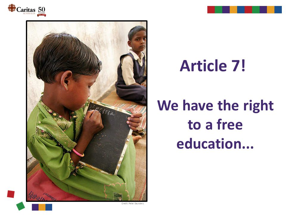 Article 7! We have the right to a free education... Credit: Peter Saunders