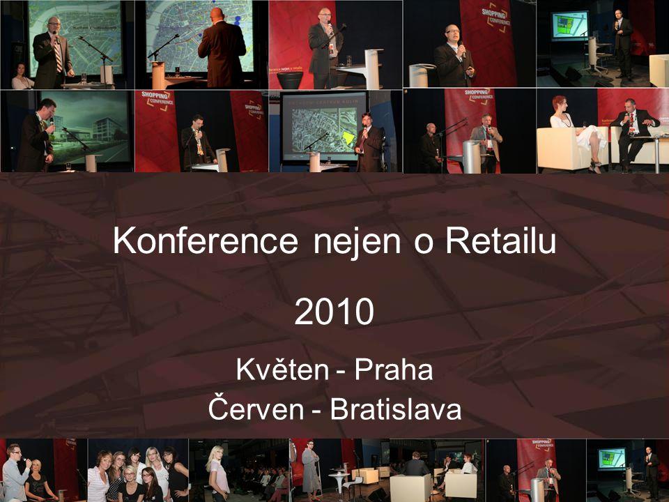 Konference nejen o Retailu 2010 Květen - Praha Červen - Bratislava