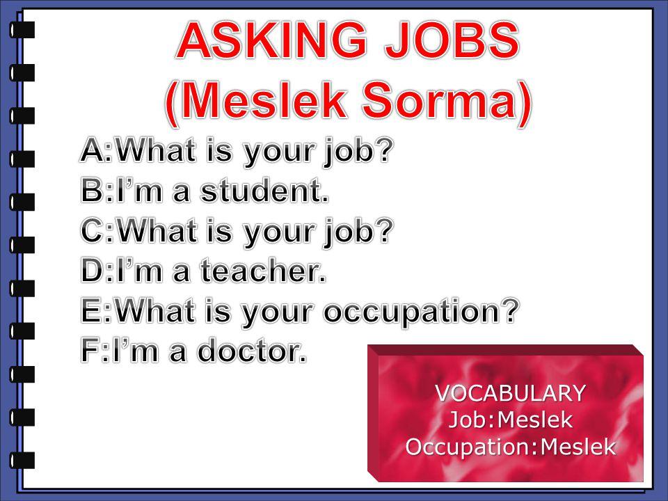 VOCABULARYJob:MeslekOccupation:Meslek