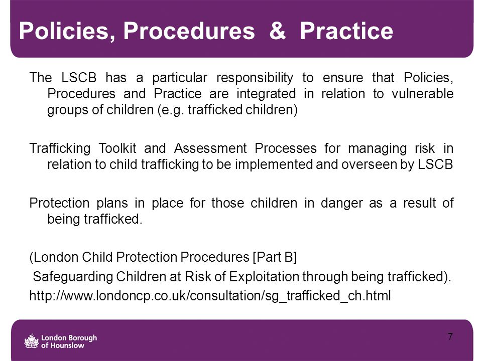 Infrastructure & Governance LSCB's bring partner agencies together to work collaboratively around safeguarding matters Sub Groups: Every LSCB will have a multi-agency group to address vulnerable groups such as those at risk of trafficking, going missing or sexual exploitation.