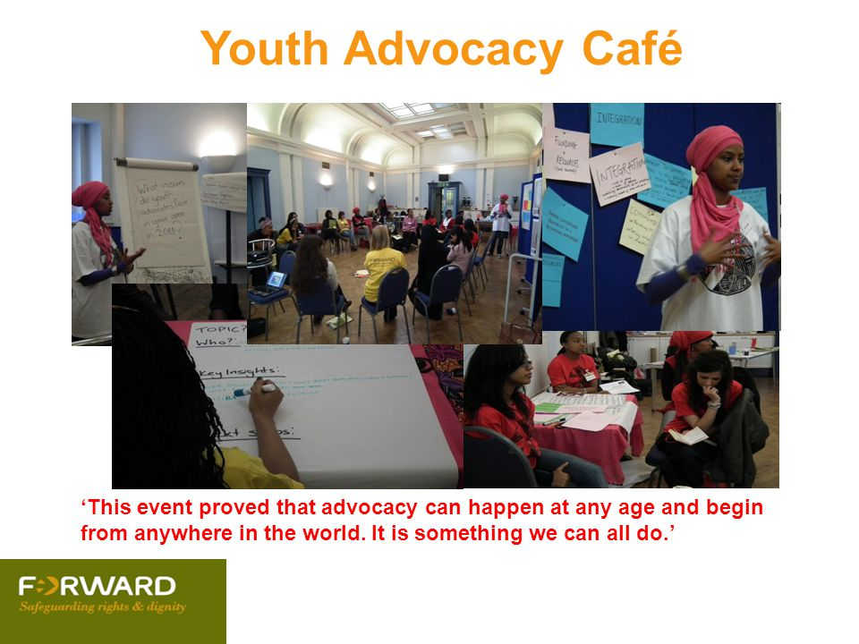Youth Advocacy Café 'This event proved that advocacy can happen at any age and begin from anywhere in the world. It is something we can all do.'