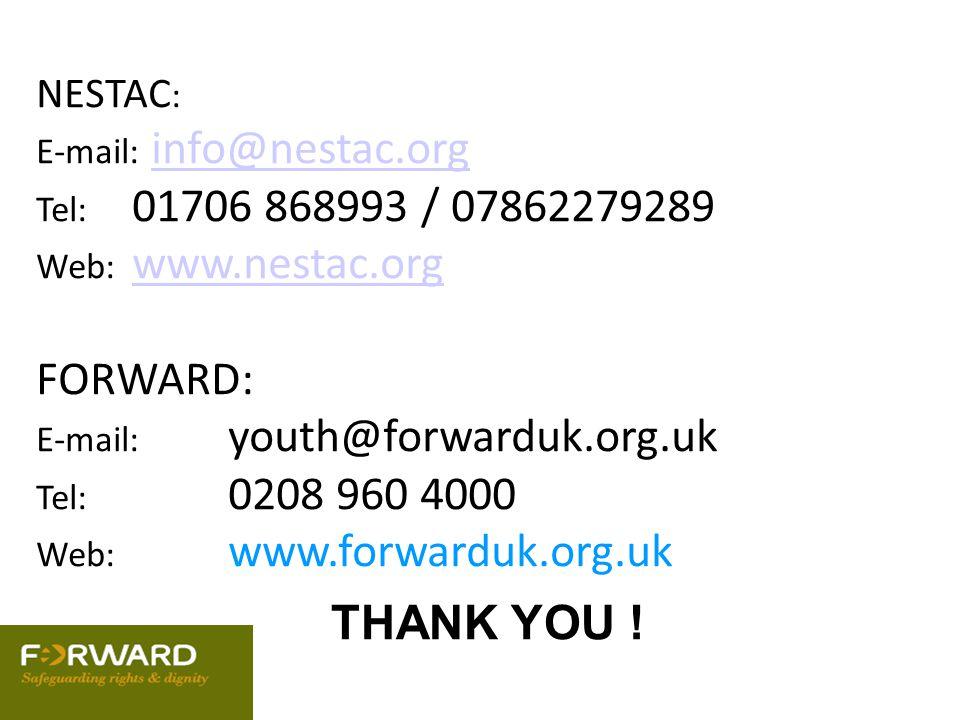 NESTAC : E-mail: info@nestac.org Tel: 01706 868993 / 07862279289 Web: www.nestac.orginfo@nestac.org www.nestac.org FORWARD: E-mail: youth@forwarduk.or
