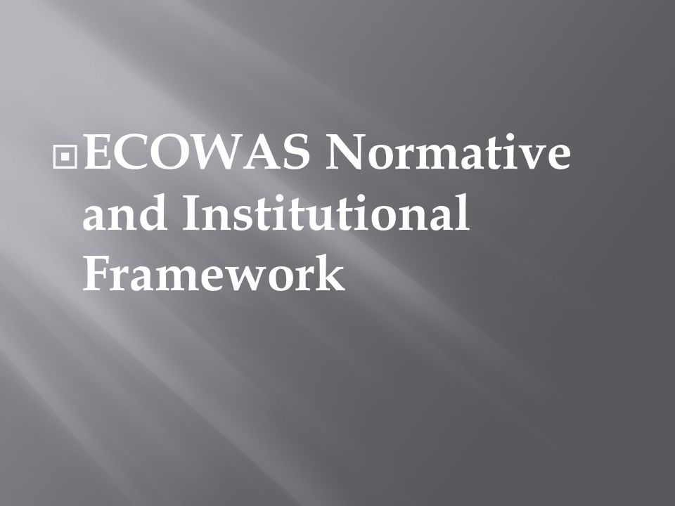  ECOWAS Normative and Institutional Framework