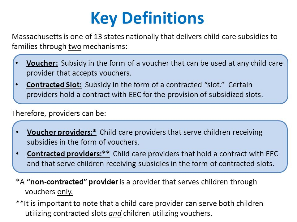 Key Definitions *A non-contracted provider is a provider that serves children through vouchers only.