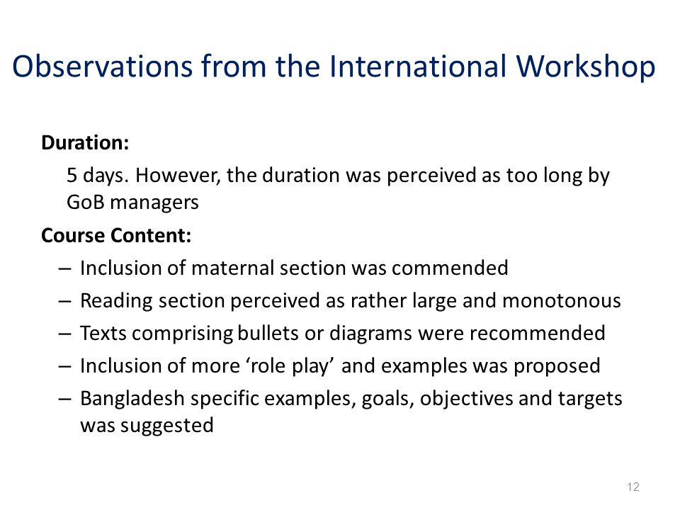 Observations from the International Workshop Duration: 5 days.