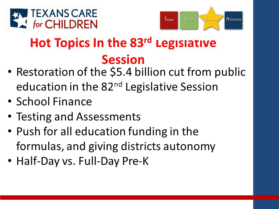 Our Work Last Session Texans Care for Children advocated for improvements in early care and education that would help with educational achievement.