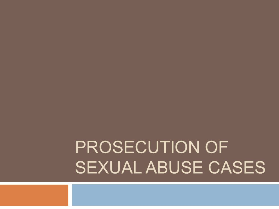 PROSECUTION OF SEXUAL ABUSE CASES