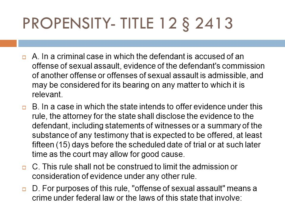 PROPENSITY- TITLE 12 § 2413  A.