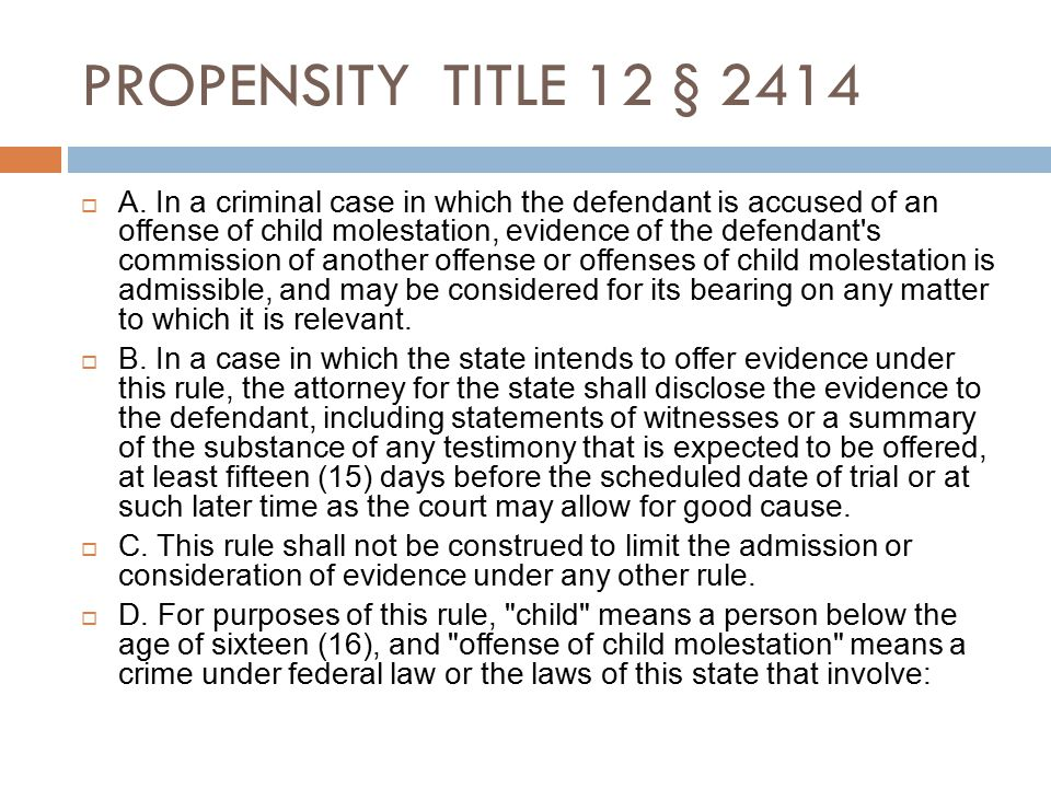 PROPENSITY TITLE 12 § 2414  A.