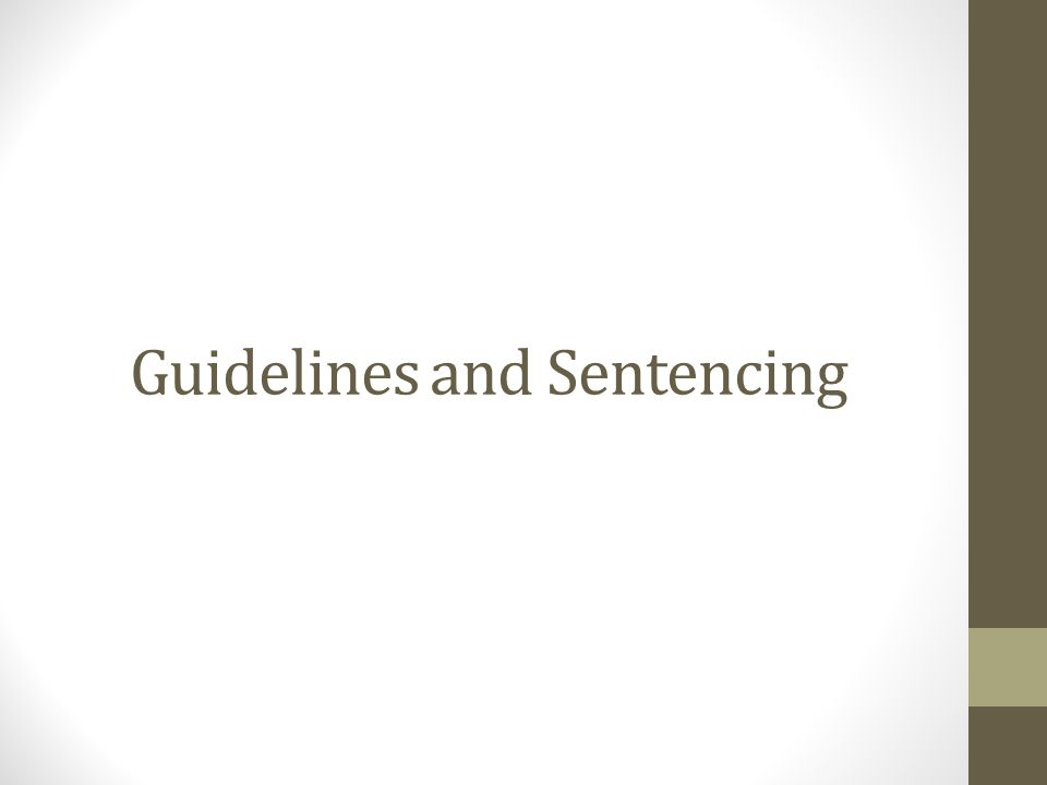 Guidelines and Sentencing