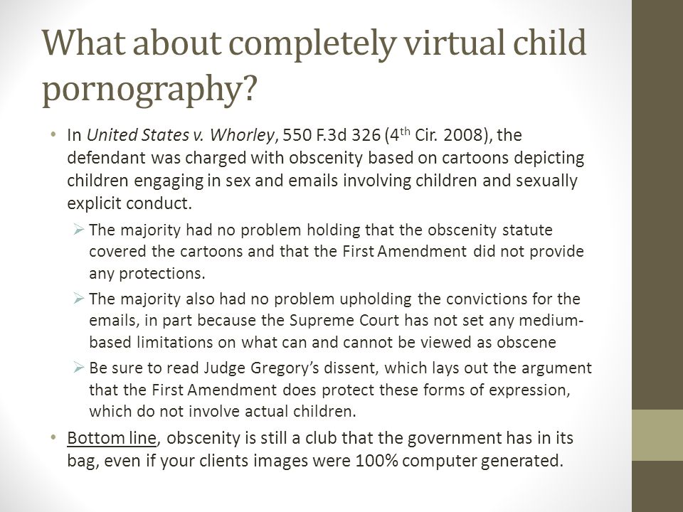 What about completely virtual child pornography. In United States v.