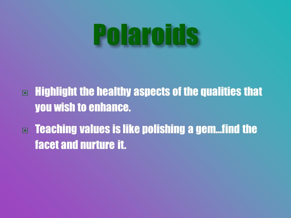  Highlight the healthy aspects of the qualities that you wish to enhance.