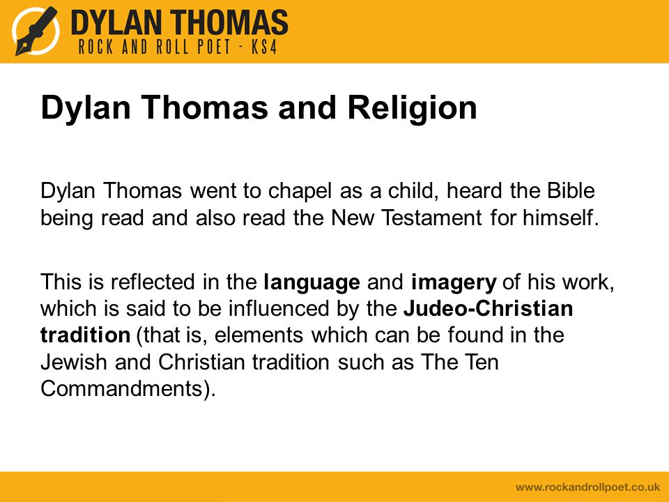 Dylan Thomas and Religion Dylan Thomas went to chapel as a child, heard the Bible being read and also read the New Testament for himself.