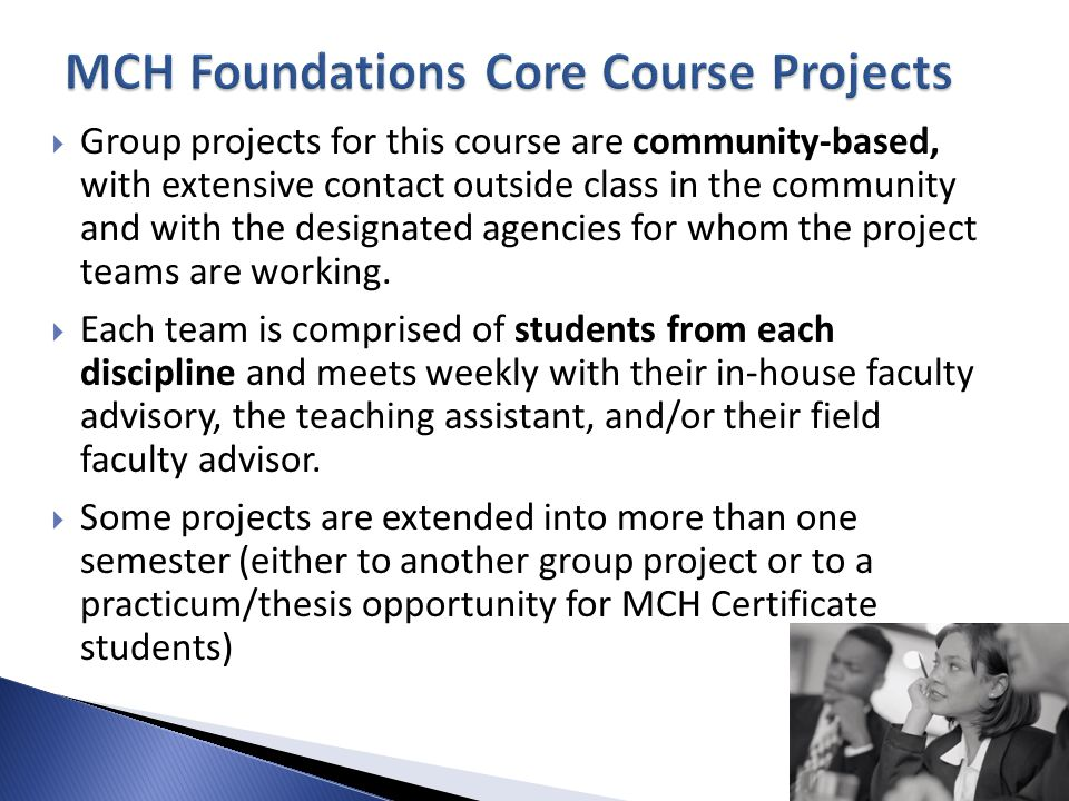  Group projects for this course are community-based, with extensive contact outside class in the community and with the designated agencies for whom the project teams are working.