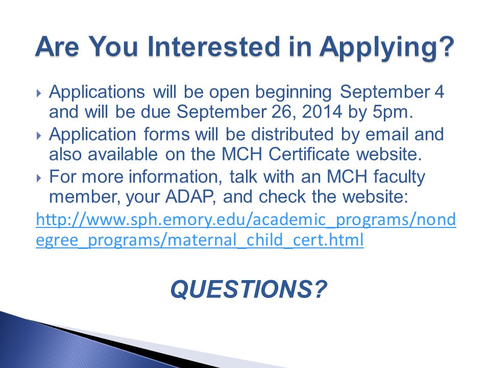  Applications will be open beginning September 4 and will be due September 26, 2014 by 5pm.