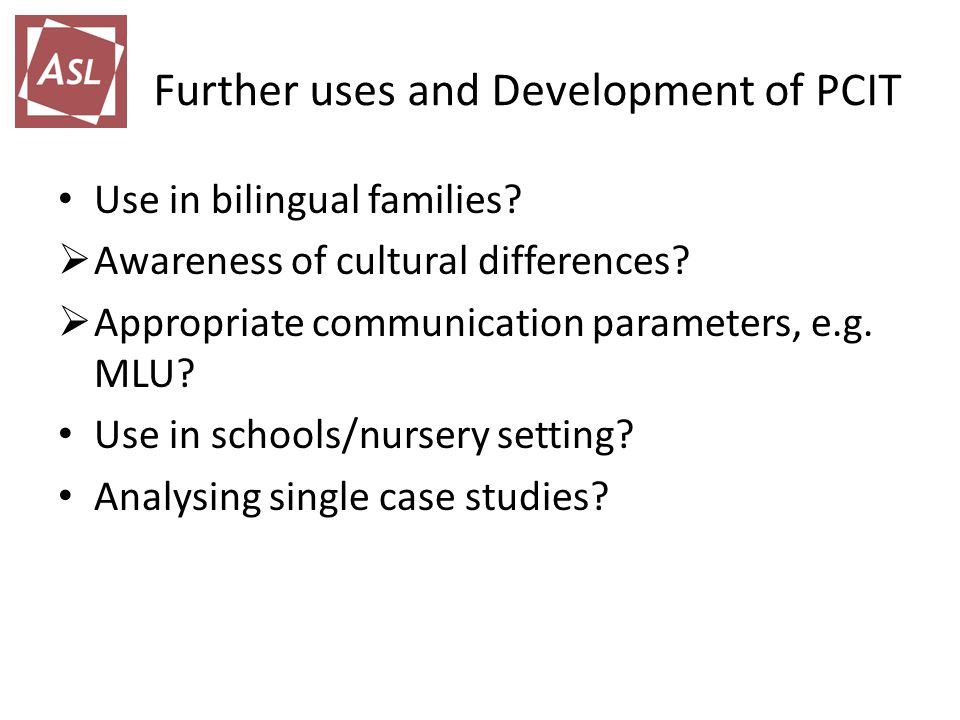 Further uses and Development of PCIT Use in bilingual families.