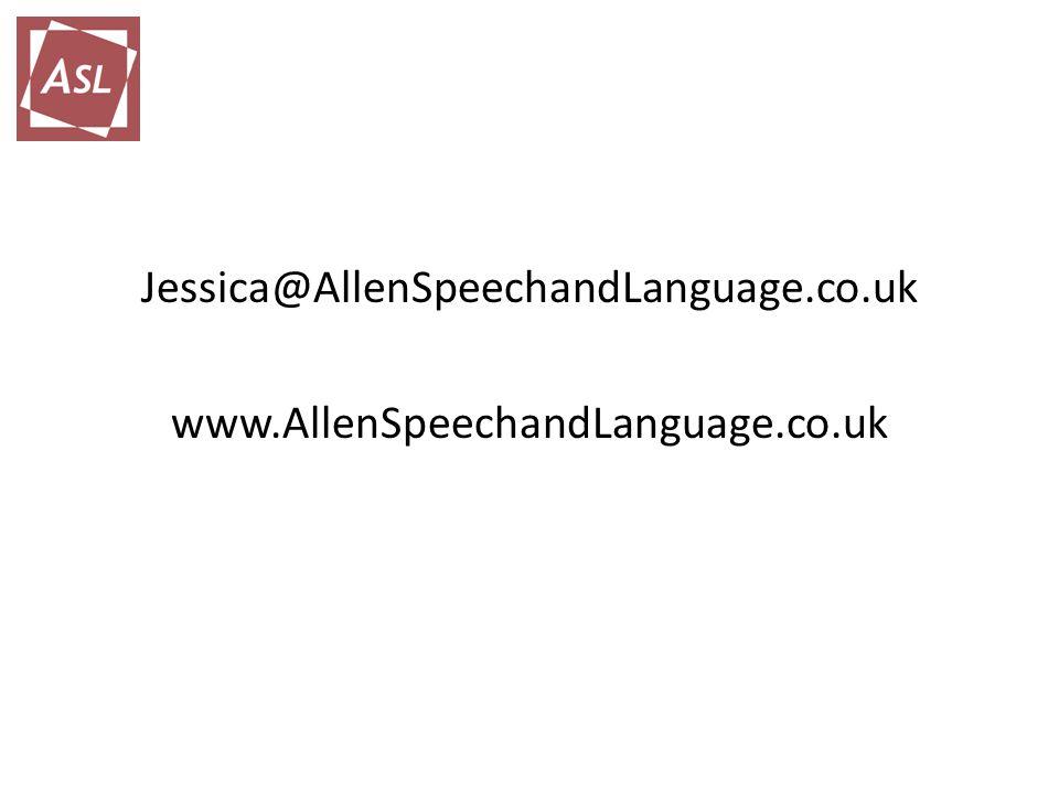 Jessica@AllenSpeechandLanguage.co.uk www.AllenSpeechandLanguage.co.uk