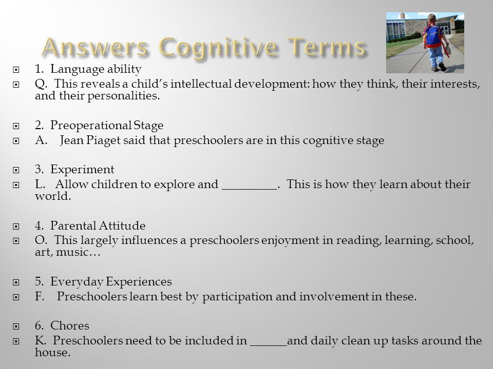  1. Language ability  Q. This reveals a child's intellectual development: how they think, their interests, and their personalities.  2. Preoperatio