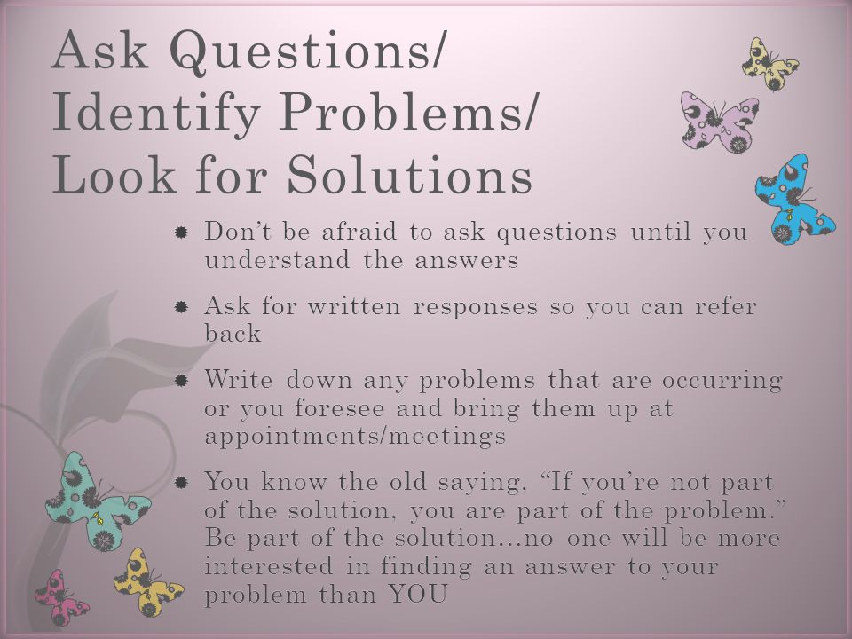 Ask Questions/ Identify Problems/ Look for Solutions