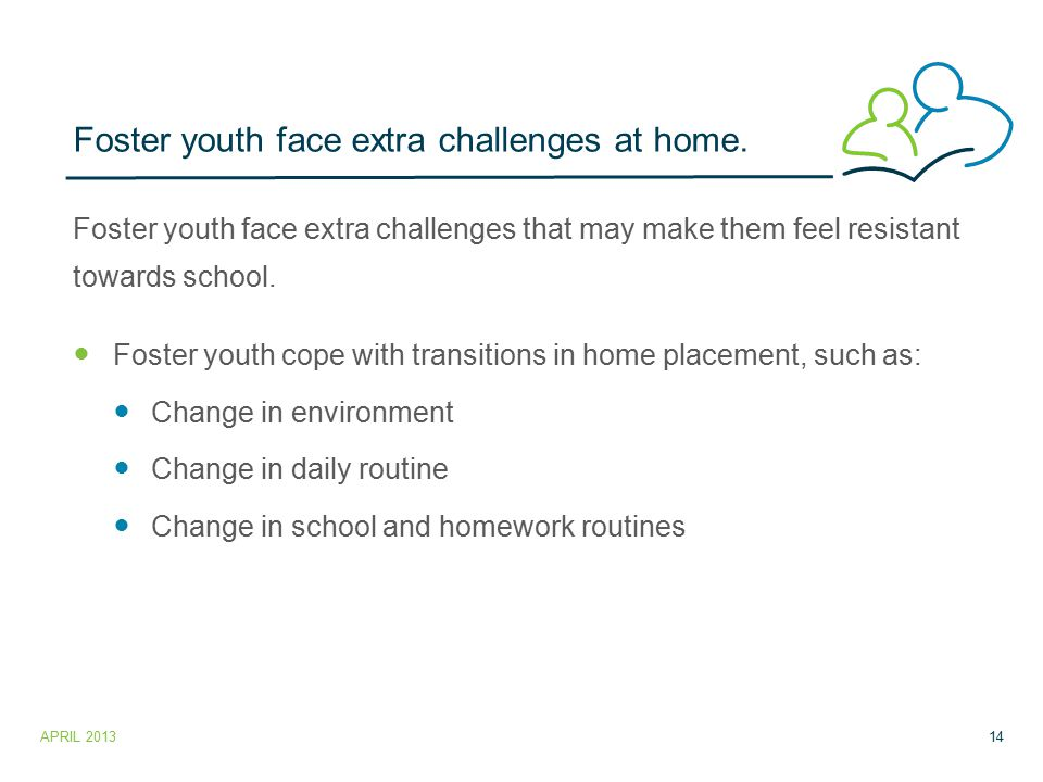 Foster youth face extra challenges at home.
