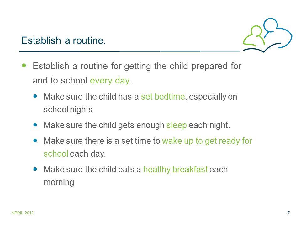 Establish a routine.