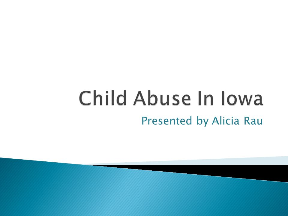 Child abuse, as defined by Iowa Code section 232.68 is:  Physical abuse  Mental Injury  Sexual Abuse  Child Prostitution  Presence of Illegal Drugs  Denial of Critical Care  Manufacturing or Possession of a Dangerous Substance  Bestiality in the Presence of a Child The above must be committed to an individual under the age of 18 by a parent, guardian, or caretaker.