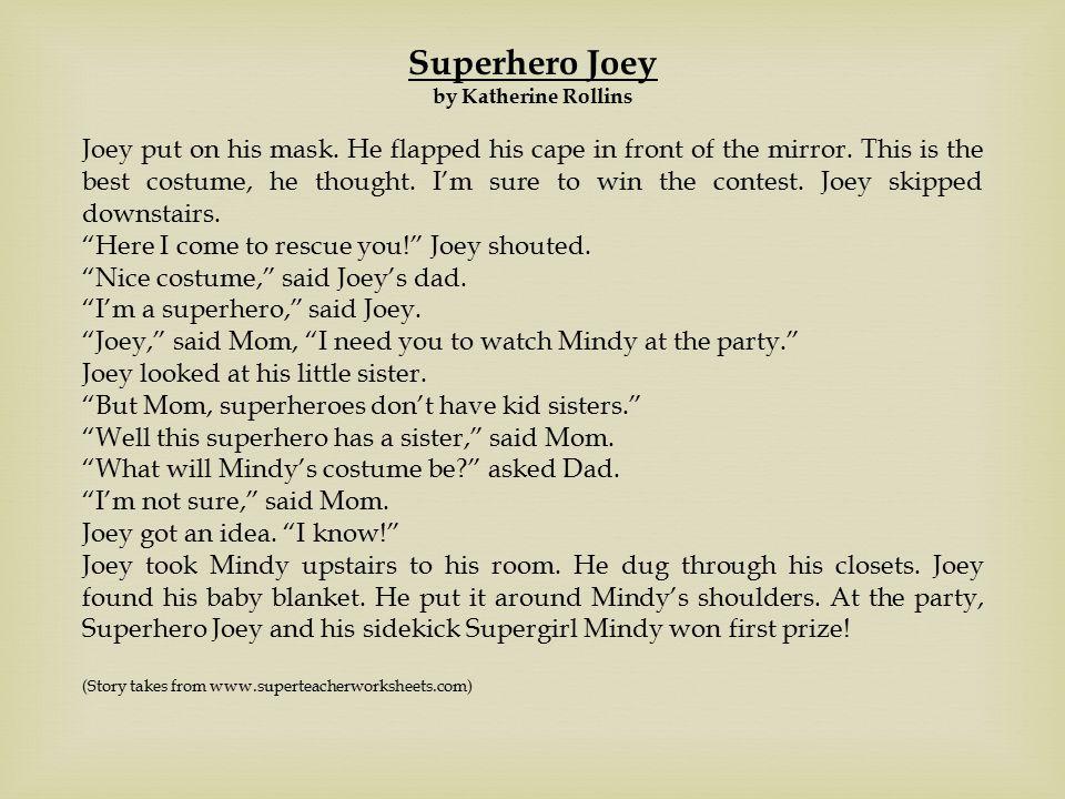 Superhero Joey by Katherine Rollins Joey put on his mask.