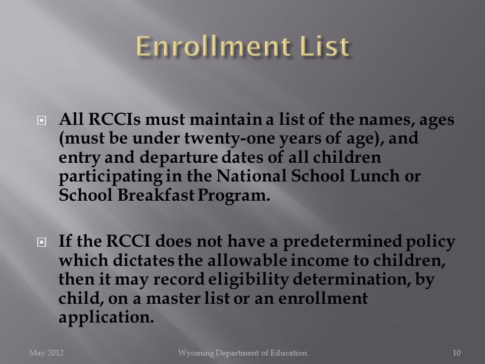  All RCCIs must maintain a list of the names, ages (must be under twenty-one years of age), and entry and departure dates of all children participati