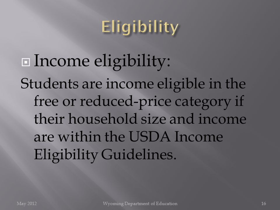  Income eligibility: Students are income eligible in the free or reduced-price category if their household size and income are within the USDA Income Eligibility Guidelines.