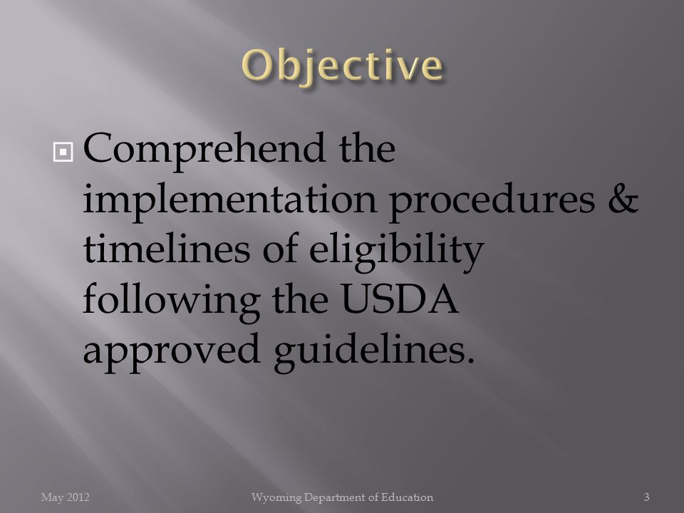  Comprehend the implementation procedures & timelines of eligibility following the USDA approved guidelines.