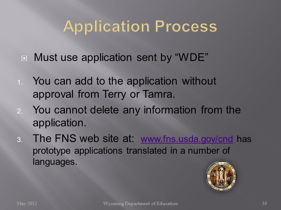 """ Must use application sent by """"WDE"""" 1. You can add to the application without approval from Terry or Tamra. 2. You cannot delete any information from"""