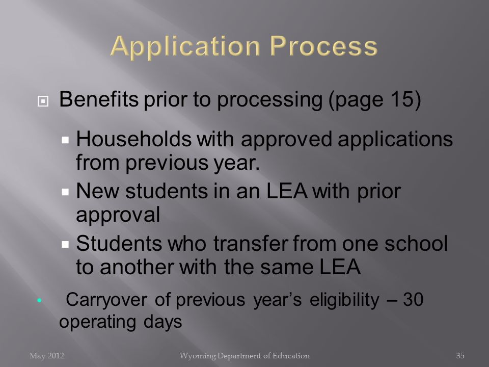  Benefits prior to processing (page 15)  Households with approved applications from previous year.