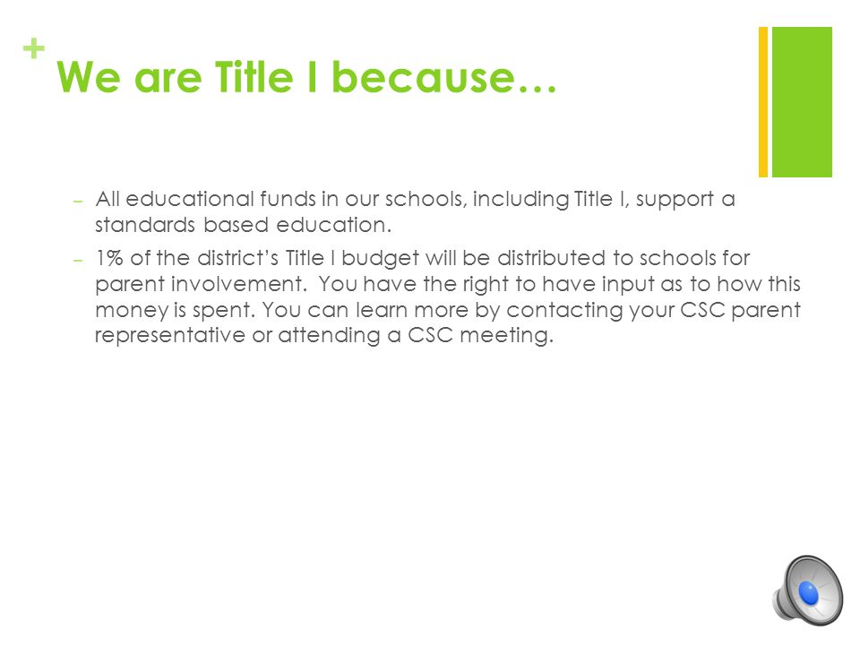+ We are Title I because… Our school has a high number of students who are eligible for Free and Reduced Price Lunch.
