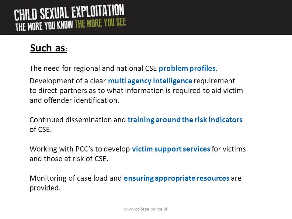 www.college.police.uk So what is the national policing response to CSE?