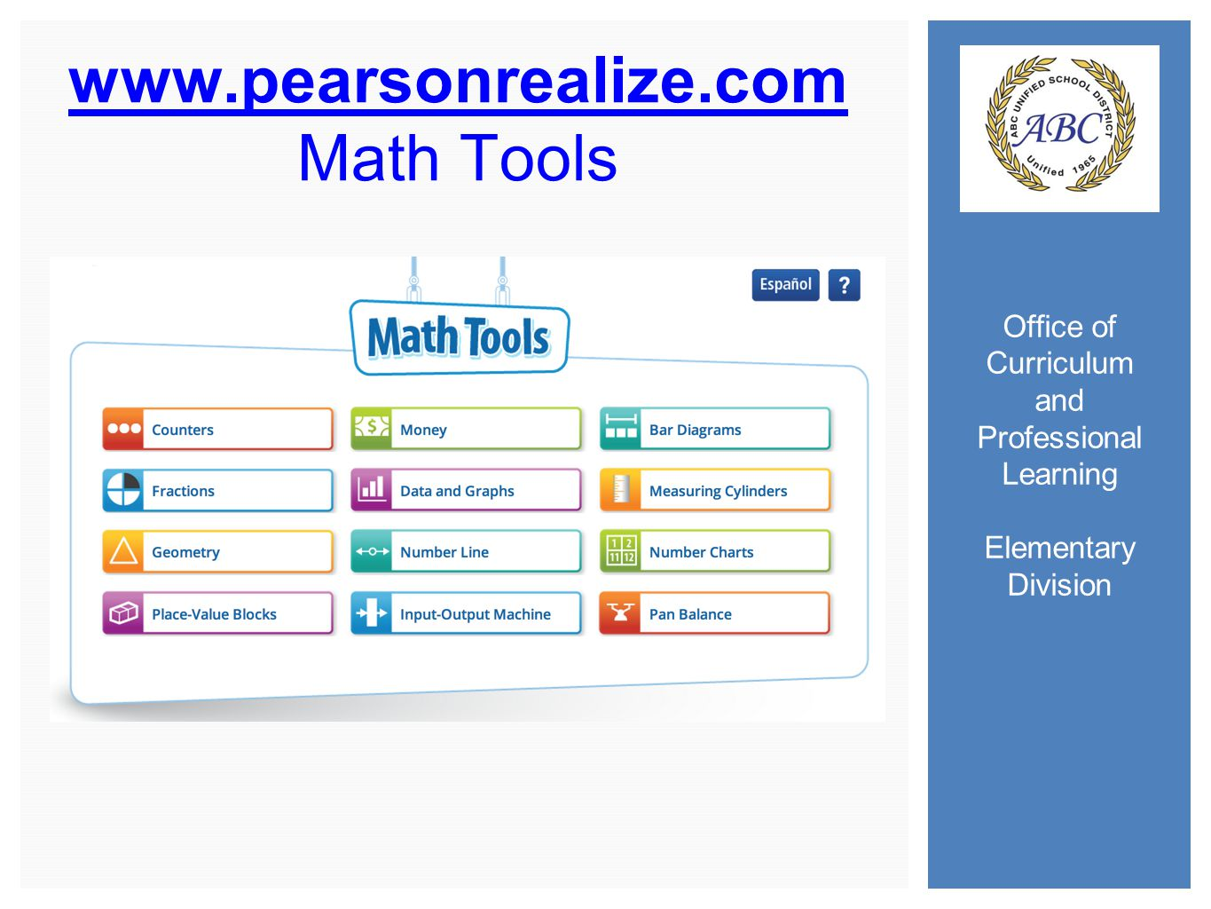 Office of Curriculum and Professional Learning Elementary Division   Math Tools